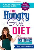 Books : The Hungry Girl Diet: Big Portions. Big Results. Drop 10 Pounds in 4 Weeks