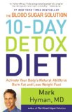 Books : The Blood Sugar Solution 10-Day Detox Diet: Activate Your Body's Natural Ability to Burn Fat and Lose Weight Fast